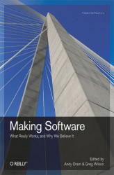 Okładka: Making Software. What Really Works, and Why We Believe It