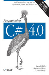 Okładka: Programming C# 4.0. Building Windows, Web, and RIA Applications for the .NET 4.0 Framework
