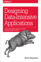 Okładka: Designing Data-Intensive Applications. The Big Ideas Behind Reliable, Scalable, and Maintainable Systems