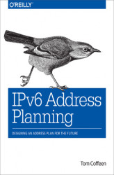 Okładka książki: IPv6 Address Planning. Designing an Address Plan for the Future