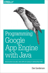 Okładka: Programming Google App Engine with Java. Build & Run Scalable Java Applications on Google's Infrastructure