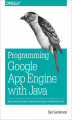 Okładka książki: Programming Google App Engine with Java. Build & Run Scalable Java Applications on Google\'s Infrastructure