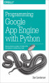 Okładka książki: Programming Google App Engine with Python. Build and Run Scalable Python Apps on Google\'s Infrastructure - Dan Sanderson