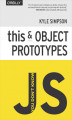 Okładka książki: You Don't Know JS: this & Object Prototypes
