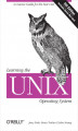 Okładka książki: Learning the Unix Operating System. A Concise Guide for the New User - Jerry Peek, Grace Todino, John Strang