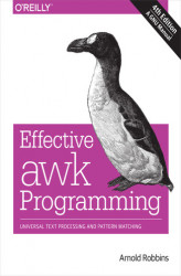 Okładka: Effective awk Programming. Universal Text Processing and Pattern Matching