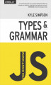Okładka książki: You Don\'t Know JS: Types & Grammar