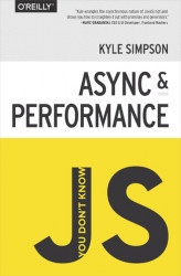Okładka książki: You Don't Know JS: Async & Performance