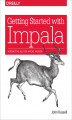 Okładka książki: Getting Started with Impala. Interactive SQL for Apache Hadoop - John Russell