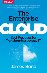 Okładka: The Enterprise Cloud. Best Practices for Transforming Legacy IT