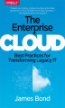 Okładka książki: The Enterprise Cloud. Best Practices for Transforming Legacy IT