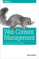 Okładka: Web Content Management. Systems, Features, and Best Practices