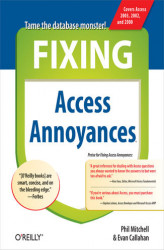 Okładka: Fixing Access Annoyances. How to Fix the Most Annoying Things About Your Favorite Database