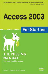 Okładka: Access 2003 for Starters: The Missing Manual. Exactly What You Need to Get Started