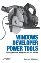 Okładka: Windows Developer Power Tools. Turbocharge Windows development with more than 170 free and open source tools