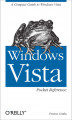 Okładka książki: Windows Vista Pocket Reference. A Compact Guide to Windows Vista