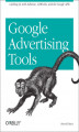Okładka książki: Google Advertising Tools. Cashing in with AdSense, AdWords, and the Google APIs