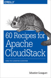 Okładka: 60 Recipes for Apache CloudStack. Using the CloudStack Ecosystem