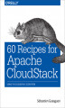 Okładka książki: 60 Recipes for Apache CloudStack. Using the CloudStack Ecosystem