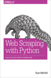 Okładka: Web Scraping with Python. Collecting Data from the Modern Web
