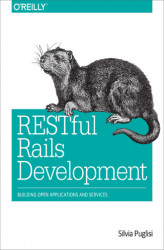 Okładka: RESTful Rails Development. Building Open Applications and Services