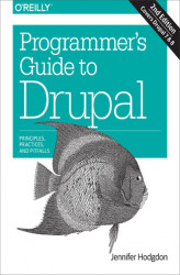 Okładka: Programmer's Guide to Drupal. Principles, Practices, and Pitfalls
