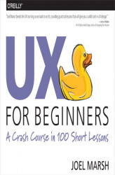 Okładka: UX for Beginners. A Crash Course in 100 Short Lessons