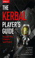 Okładka książki: The Kerbal Player\'s Guide. The Easiest Way to Launch a Space Program