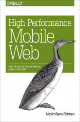 Okładka: High Performance Mobile Web. Best Practices for Optimizing Mobile Web Apps