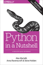 Okładka: Python in a Nutshell. A Desktop Quick Reference. 3rd Edition