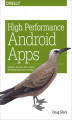 Okładka książki: High Performance Android Apps. Improve Ratings with Speed, Optimizations, and Testing
