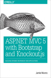 Okładka: ASP.NET MVC 5 with Bootstrap and Knockout.js. Building Dynamic, Responsive Web Applications