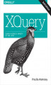 Okładka książki: XQuery. Search Across a Variety of XML Data - Priscilla Walmsley