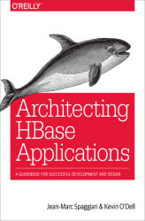 Okładka: Architecting HBase Applications. A Guidebook for Successful Development and Design
