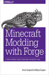 Okładka: Minecraft Modding with Forge. A Family-Friendly Guide to Building Fun Mods in Java