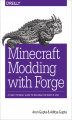 Okładka książki: Minecraft Modding with Forge. A Family-Friendly Guide to Building Fun Mods in Java