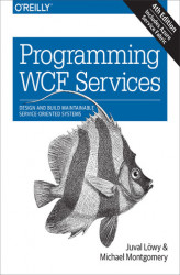 Okładka: Programming WCF Services. Design and Build Maintainable Service-Oriented Systems