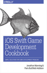 Okładka: iOS Swift Game Development Cookbook. Simple Solutions for Game Development Problems