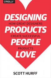 Okładka książki: Designing Products People Love. How Great Designers Create Successful Products