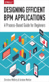 Okładka książki: Designing Efficient BPM Applications. A Process-Based Guide for Beginners