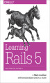 Okładka książki: Learning Rails 5. Rails from the Outside In