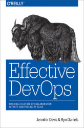 Okładka: Effective DevOps. Building a Culture of Collaboration, Affinity, and Tooling at Scale