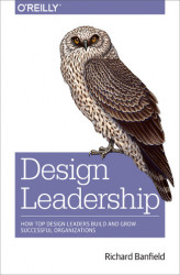 Okładka książki: Design Leadership. How Top Design Leaders Build and Grow Successful Organizations