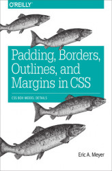 Okładka książki: Padding, Borders, Outlines, and Margins in CSS. CSS Box Model Details