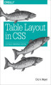 Okładka książki: Table Layout in CSS. CSS Table Rendering in Detail - Eric A. Meyer