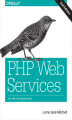 Okładka książki: PHP Web Services. APIs for the Modern Web