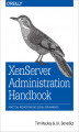 Okładka książki: XenServer Administration Handbook. Practical Recipes for Successful Deployments