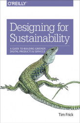 Okładka: Designing for Sustainability. A Guide to Building Greener Digital Products and Services