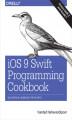 Okładka książki: iOS 9 Swift Programming Cookbook. Solutions and Examples for iOS Apps - Vandad Nahavandipoor