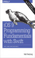 Okładka książki: iOS 9 Programming Fundamentals with Swift. Swift, Xcode, and Cocoa Basics